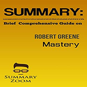 Brief Comprehensive Guide: Robert Greene's Mastery Audiobook