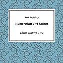 Satire und Humoresken Hörbuch von Kurt Tucholsky Gesprochen von: Sven Görtz