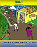 JIREH Africa Mission Trip: The Boy With The Power To Provide (Anointed Super Heroes) (Volume 2)