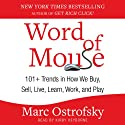 Word of Mouse: 101+ Trends in How We Buy, Sell, Live, Learn, Work, and Play Audiobook by Marc Ostrofsky Narrated by Kirby Heyborne