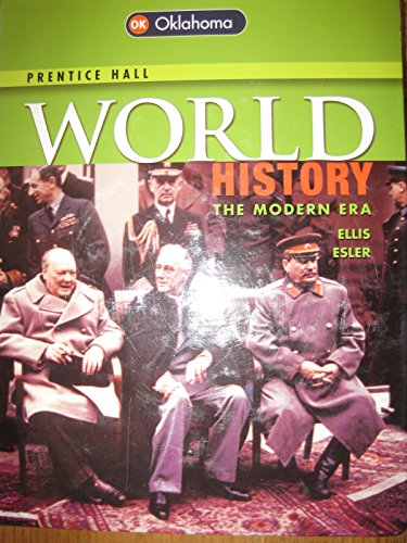 World History, The Modern Era (Oklahoma Edition, Pearson Education/Prentice Hall, 2014) (World History The Modern Era Ellis Esler)