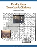 Family Maps of Texas County, Oklahoma : Homesteads Edition, Boyd, Greg, 1420300776