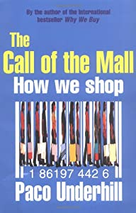 Call of the Mall: How We Shop