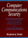img - for Computer Communications Security: Principles, Standard Protocols and Techniques by Warwick Ford (1993-10-10) book / textbook / text book