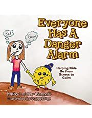 Everyone Has A Danger Alarm: Helping Kids Go from Stress to Calm
