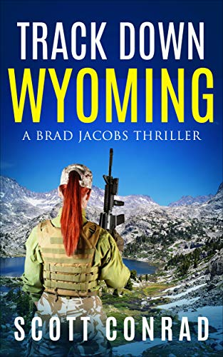 Track Down Wyoming (A Brad Jacobs Thriller Book 7)