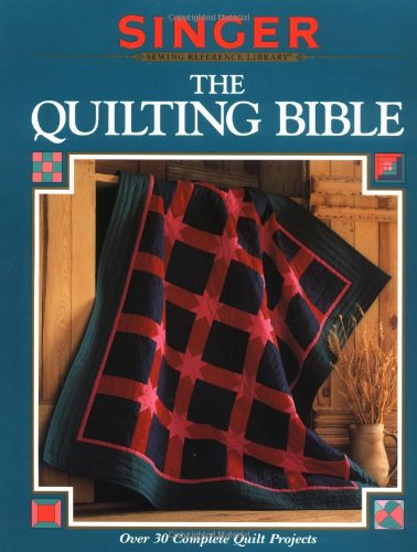 The Quilting Bible (Singer Sewing Reference Library)