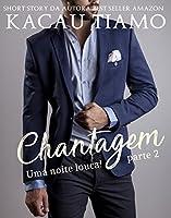 Chantagem (Uma noite Louca! Livro 2)