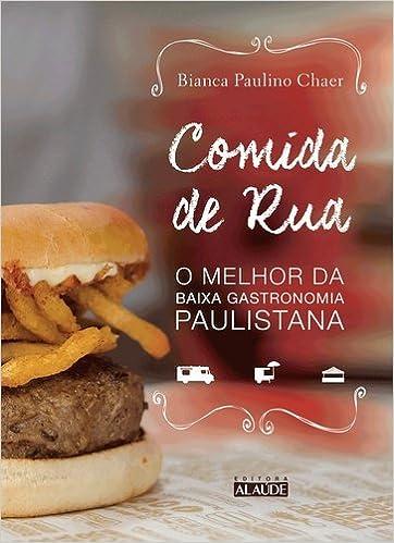 Comida de Rua (Em Portugues do Brasil): Bianca Paulino Chaer: 9788578812751: Amazon.com: Books