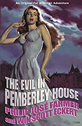 The Evil in Pemberley House: Volume I of the Memoirs of Pat Wildman