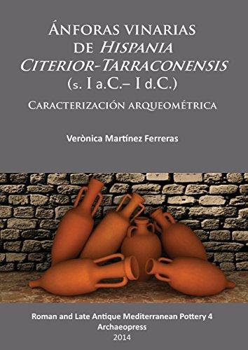 Anforas Vinarias de Hispania Citerior-Tarraconensis (S. I A.C.- I D.C.): Caracterizacion Arqueometrica