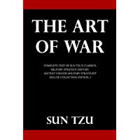 The Art Of War: Complete Text of Sun Tzu's Classics, Military Strategy History, Ancient Chinese Military Strategist…