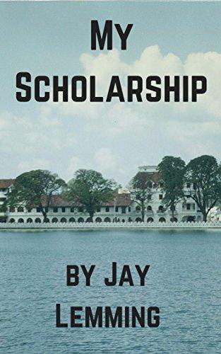My Scholarship: A Sri Lanka Civil War Story (Jay Lemming's Early Short Stories Book 5)