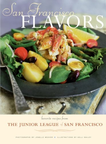 San Francisco Flavors: Favorite Recipes from the Junior League of San Francisco
