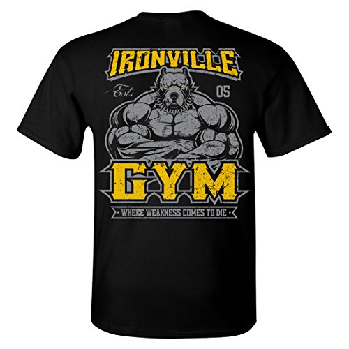 Ironville Gym Pitbull - Where Weakness Comes To Die Bodybuilding T-Shirt (XL, Art On Back - Black)
