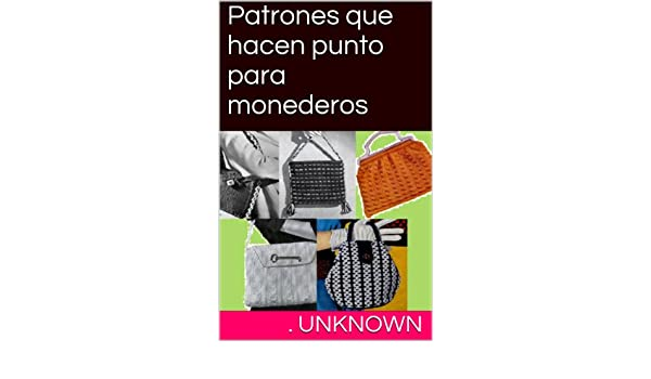 Amazon.com: Patrones que hacen punto para monederos (Spanish Edition) eBook: Unknown: Kindle Store