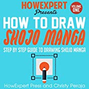How to Draw Shojo Manga: Book 1 |  HowExpert Press, Christy Peraja