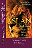 Discovering Aslan in 'The Silver Chair' by C. S. Lewis Gift Edition: The Lion of Judah - a devotional commentary on 'The Chronicles of Narnia' (in colour)