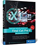 Final Cut Pro X 10.2: Das umfassende Handbuch zur neuen Version 10.2 – inkl. Motion und Compressor