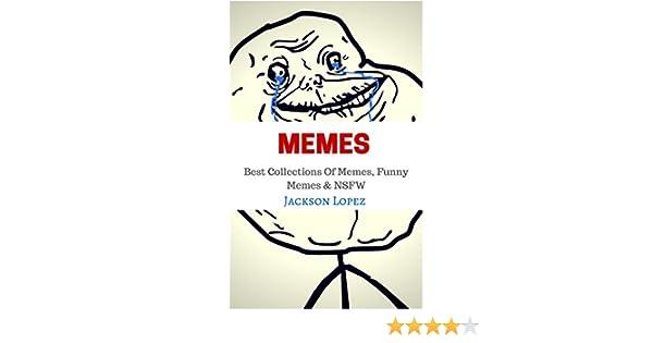Amazon.com: MEMES: Best Memes, Funny Memes & NSFW (MEME BOOK 4 ...