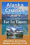 Alaska Cruises for 1st Timers: Attractions, Excursions, Weather and Ports of Call