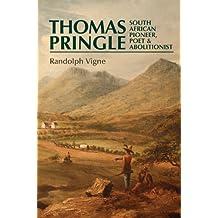 Thomas Pringle by Randolph Vigne (2012-09-20)