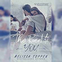 The Road to You Audiobook by Melissa Toppen Narrated by Nicole Marie Blessing