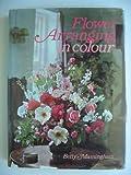 Flower Arranging in Colour, Betty Massingham, 0600013030