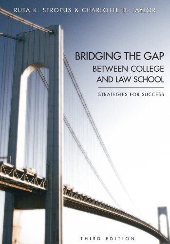 Bridging the Gap Between College and Law School: Strategies for Success, Third Edition