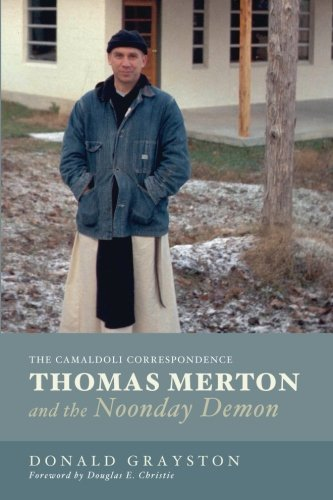 Thomas Merton and the Noonday Demon: The Camaldoli Correspondence by Donald Grayston (2015-05-19)