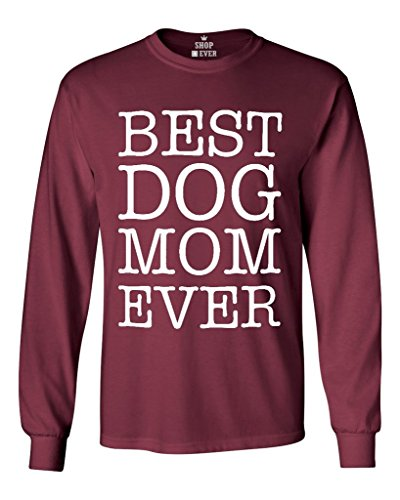 Dog Lover Long Sleeve (Shop4Ever Best Dog Mom Ever Long Sleeve Shirt Animal Lover Shirts X-Large Maroon 0)