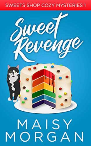 - Sweet Revenge (Sweets Shop Cozy Mysteries Book 1)