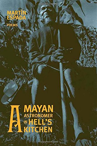A Mayan Astronomer in Hell's Kitchen: Poems