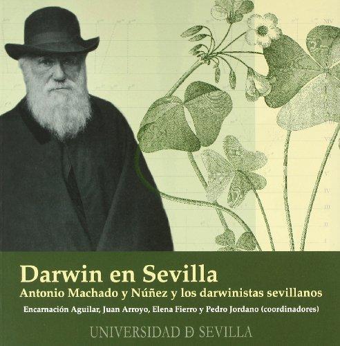 Descargar Libro Darwin En Sevilla: Antonio Machado Y Núñez Y Los Darwinistas Sevillanos Antonio Aguilar