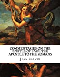 img - for Commentaries on the Epistle of Paul the Apostle to the Romans book / textbook / text book