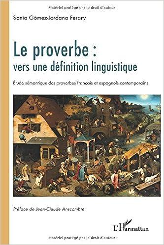 En ligne Proverbe Vers une Definition Linguistique Etude Sémantique des Proverbes Français et Espagnols Conte pdf