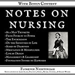 Notes on Nursing: What It Is, and What It Is Not: +Bonus Content | Florence Nightingale