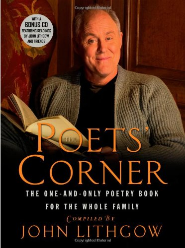 Book cover from The Poets Corner: The One-and-Only Poetry Book for the Whole Family by Mr. John Lithgow
