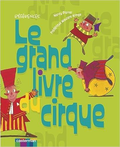 Lire en ligne Le grand livre du cirque : Mes premiers tours : clown, jonglerie, acrobatie... pdf, epub