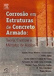 Corrosão em Estruturas de Concreto Armado: Teoria, Controle e Métodos de Análise