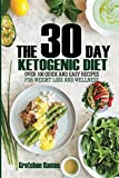 The 30 Day Ketogenic Diet:Over 100 Quick and Easy