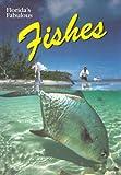 Florida's Fabulous Fishes (Florida's Fabulous Nature)