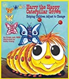 Harry the Happy Caterpillar Grows: Helping Children Adjust to Change (Let's Talk)