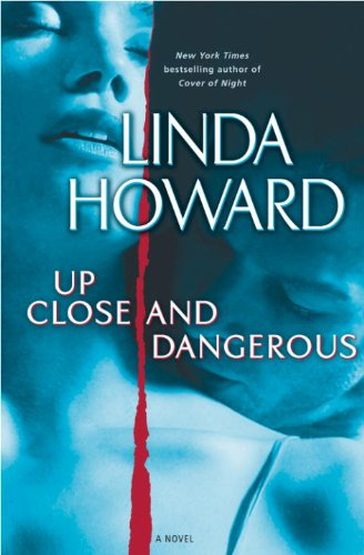 Up Close and Dangerous: A Novel cover