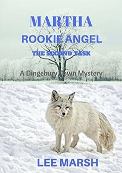 Martha Rookie Angel: Cozy Mystery (A Dingebury Town Mystery Book 2) by [Marsh, Lee]