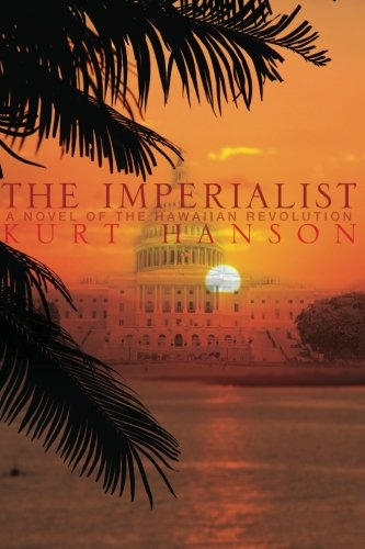 Download The Imperialist: A Novel of the Hawaiian Revolution pdf