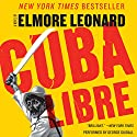 Cuba Libre Audiobook by Elmore Leonard Narrated by George Guidall