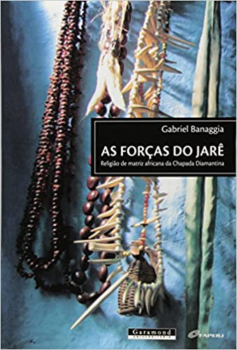 Forcas Do Jare, Religiao De Matriz Africana Da Chapada Diamantina, As (Em Portuguese do Brasil)