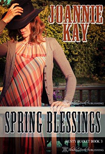 Spring Blessings (Rusty Bucket Book 3) (Rusty Bucket)