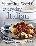 img - for Slimming World's Everyday Italian: Over 120 Fresh, Healthy and Delicious Recipes book / textbook / text book